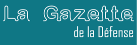 La Gazette de la Défense